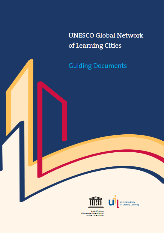 UNESCO Global Network of Learning Cities: Guiding Document